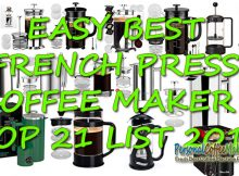 EASY BEST FRENCH PRESS COFFEE MAKER: TOP 21 LIST 2019